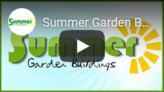 Click to watch the Summer Garden Buildings video about SHIRE GARDEN SHEDS